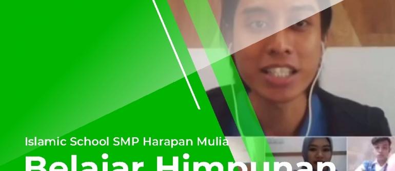 Islamic School SMP Harapan Mulia Belajar Himpunan
